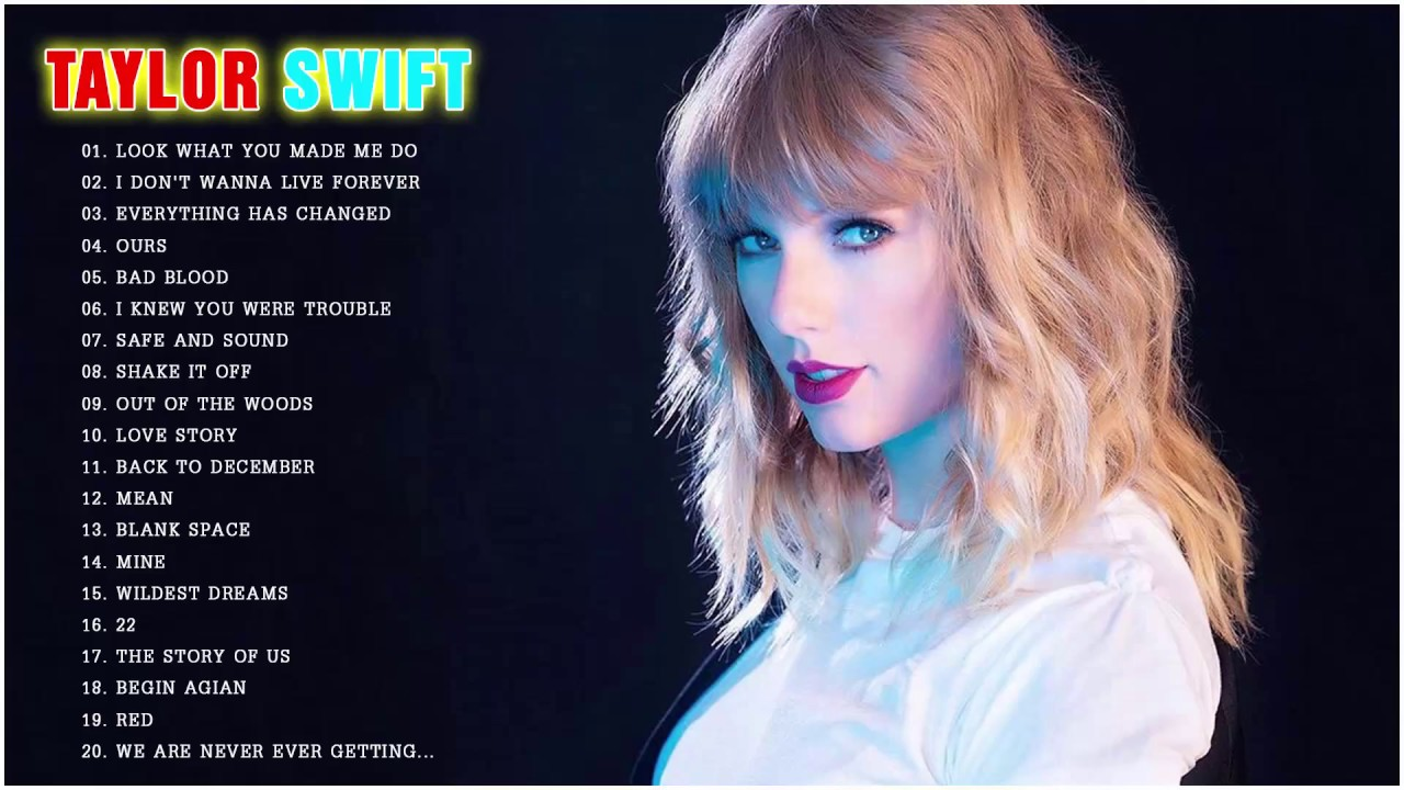 Taylor Swift Best Songs Playlist Taylor Swift Full Album Taylor Swift